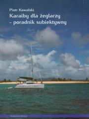 Karaiby dla żeglarzy Poradnik subiektywny