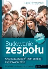 Budowanie zespołu Organizacja szkoleń team building i wypraw incentive Poradnik dla menedżera