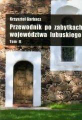 Przewodnik po zabytkach województwa lubuskiego Tom 2