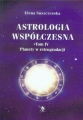 Astrologia współczesna Tom 4 Planety w retrogradacji