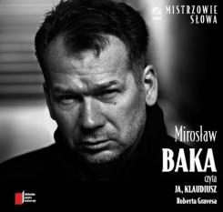 Mirosław Baka czyta Ja, Klaudiusz
