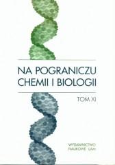 Na pograniczu chemii i biologii Tom XI