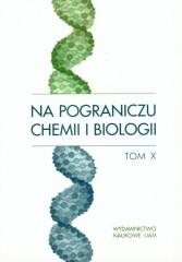 Na pograniczu chemii i biologii Tom X