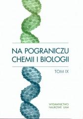 Na pograniczu chemii i biologii Tom IX