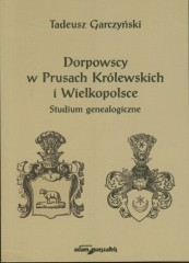 Dorpowscy w Prusach Królewskich i Wielkopolsce