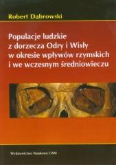 Populacje ludzkie z dorzecza Odry i Wisły w okresie wpływów rzymskich i we wczesnym średniowieczu