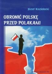 Obronić Polskę przed Polakami