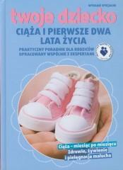 Ciąża i pierwsze dwa lata życia