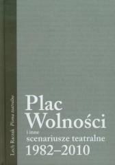 Plac Wolności i inne scenariusze teatralne 1982-2010