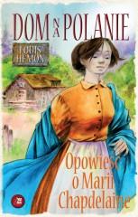 Dom na polanie Opowieść o Marii Chapdelaine