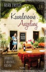Kawalerowie Angeliny Opowieść z włoskiej kuchni