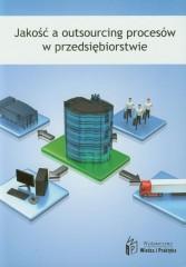 Jakość a outsourcing procesów w przedsiębiorstwie