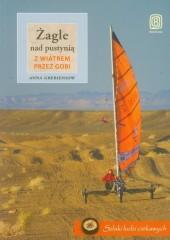 Żagle nad pustynią Z wiatrem przez Gobi