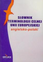 Słownik terminologii celnej Unii Europejskiej angielsko polski