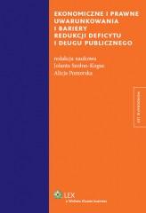Ekonomiczne i prawne uwarunkowania i bariery redukcji deficytu i długu publicznego