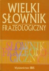 Wielki słownik frazeologiczny