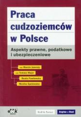 Praca cudzoziemców w Polsce Aspekty prawne podatkowe i ubezpieczeniowe
