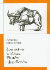 Łowiectwo w Polsce Piastów i Jagiellonów