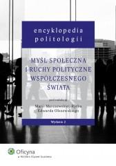 Encyklopedia politologii Myśl społeczna i ruchy polityczne współczesnego świata
