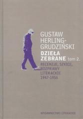Dzieła zebrane Tom 2 Recenzje, szkice, rozprawy literackie1947-1956
