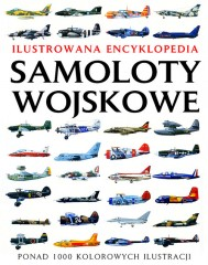 Samoloty wojskowe Ilustrowana encyklopedia