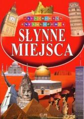 Słynne miejsca Ilustrowana Encyklopedia