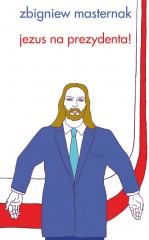 Jezus na  prezydenta