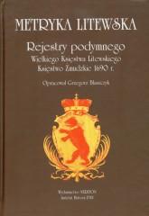 Metryka litewska Rejestry podymnego Wielkiego Księstwa Litewskiego Księstwo Żmudzkie 1690r.