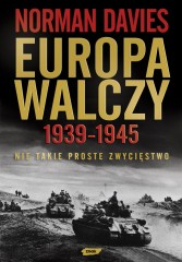 Europa walczy 1939-1945 Nie takie proste zwycięstwo