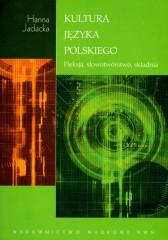Kultura języka polskiego Fleksja, słowotwórstwo, składnia