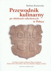 Przewodnik kulinarny po obiektach zabytkowych w Polsce