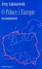 O Polsce i Europie bez niedomówień