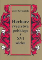 Herbarz rycerstwa polskiego z XVI wieku
