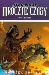 Star Wars Mroczne Czasy Ścieżka donikąd Tom 1