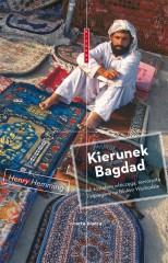 Kierunek Bagdad Jak zostałem włóczęgą terrorystą i szpiegiem na Bliskim Wschodzie