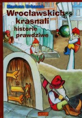 Wrocławskich krasnali historie prawdziwe