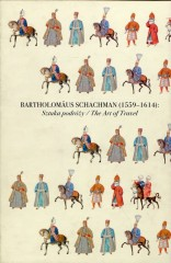 Bartholomaus Schachman 1559-1614 Sztuka podróży Tom 1-2