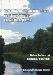 Hydrauliczne i hydrotechniczne podstawy regulacji i rewitalizacji rzek