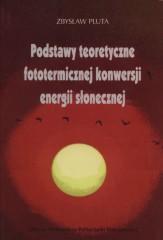 Podstawy teoretyczne fototermicznej konwersji energii słonecznej