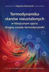 Termodynamika stanów nieustalonych w klasycznym ujęciu drugiej zasady termodynamiki