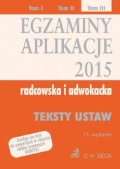 Egzaminy Aplikacje 2015 radcowska i adwokacka Tom 3