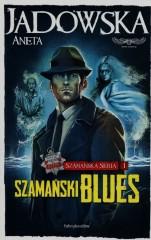Szamańska Seria 1 Szamański blues