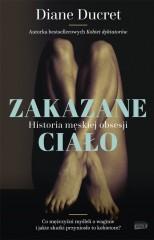Zakazane ciało Historia męskiej obsesji