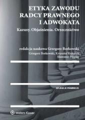 Etyka zawodu radcy prawnego i adwokata Kazusy Objaśnienia Orzecznictwo