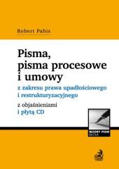 Pisma pisma procesowe i umowy z zakresu prawa upadłościowego i restrukturyzacyjnego z objaśnieniami