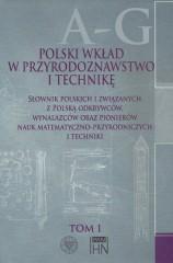 Polski wkład w przyrodoznawstwo i technikę. Tom 1 A-G