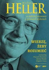 Wierzę żeby rozumieć Z Michałem Hellerem rozmawiają Wojciech Bonowicz, Bartosz Brożek i Zbigniew L