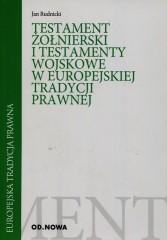 Testament żołnierski i testamenty wojskowe w europejskiej tradycji prawnej