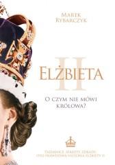 Elżbieta II. O czym nie mówi królowa?