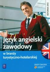 Język angielski zawodowy w branży turystyczno-hotelarskiej Zeszyt ćwiczeń